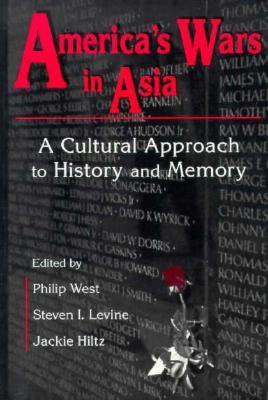 America's Wars in Asia By West, Philip (EDT)/ Levine, Steven I. (EDT)/ Hiltz, Jackie (EDT)
