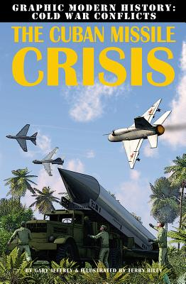 The Cuban Missile Crisis By Jeffrey, Gary