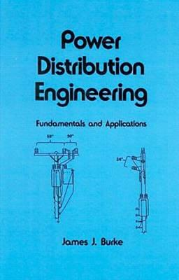 Power Distribution Engineering By Burke, James J.
