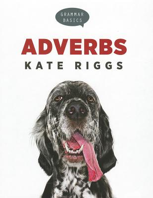 Adverbs By Riggs, Kate